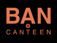 BAN CANTEEN